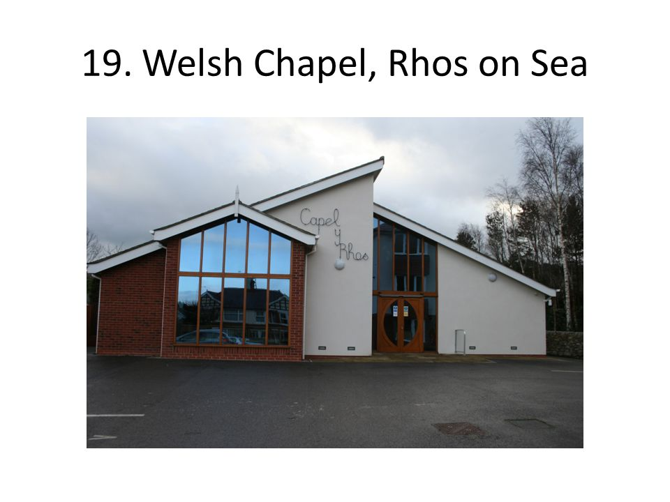 19. Welsh Chapel, Rhos on Sea
