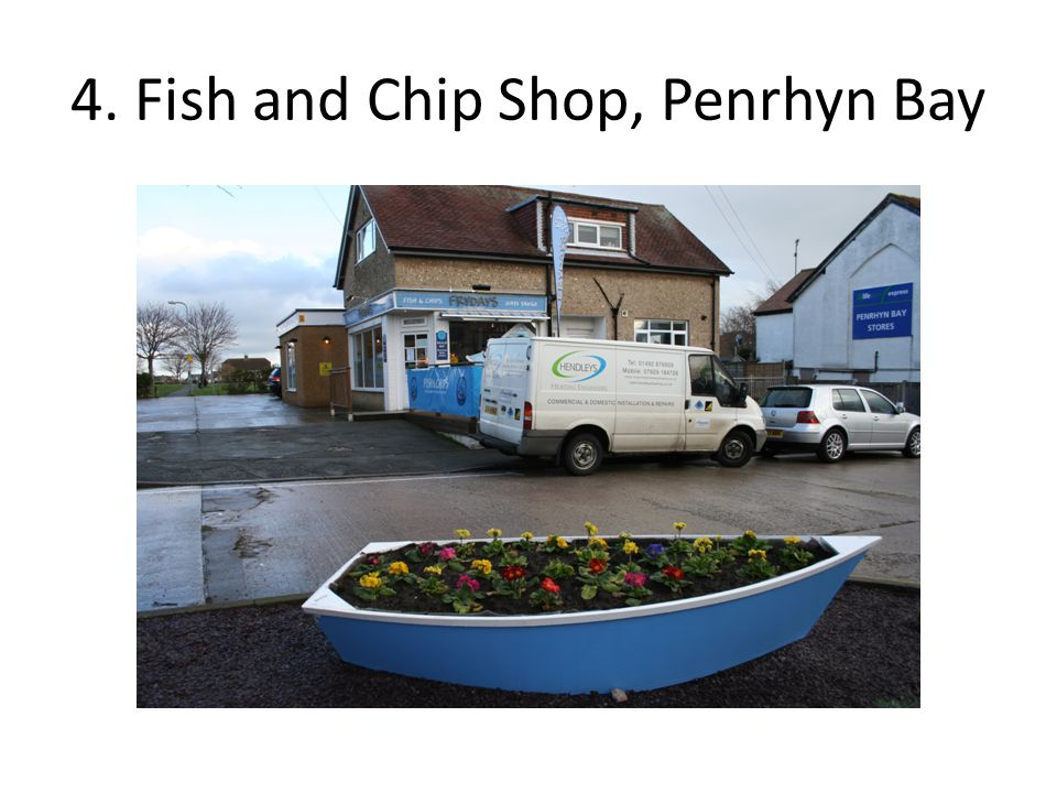 4. Fish and Chip Shop, Penrhyn Bay