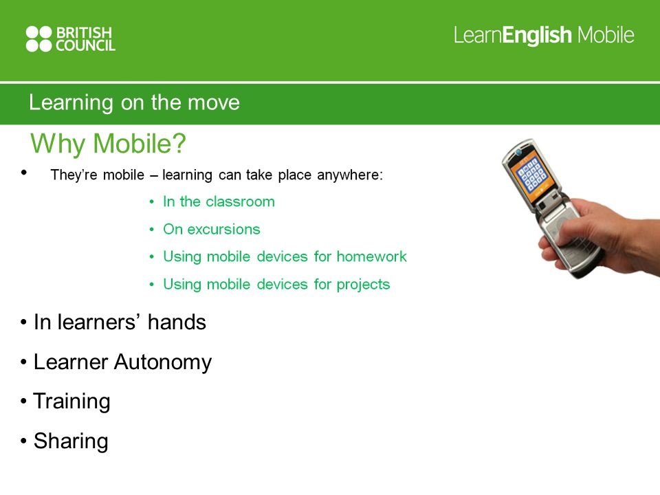 Why Mobile In learners' hands Learner Autonomy Training Sharing