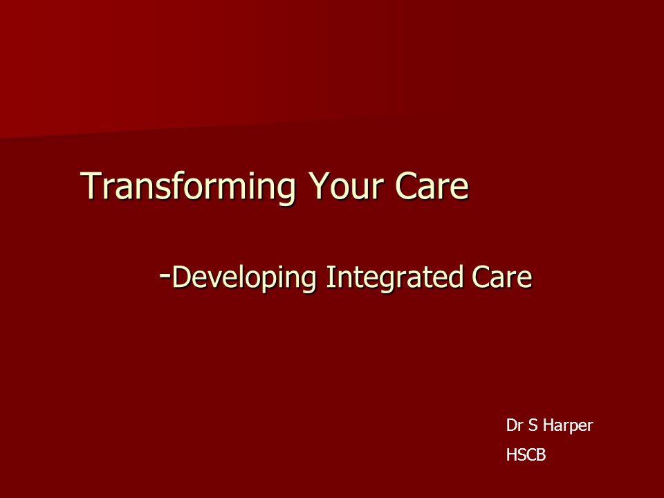 Strategic direction Care pathways Care pathways Networks Networks Integrated teams Integrated teams Locally designed