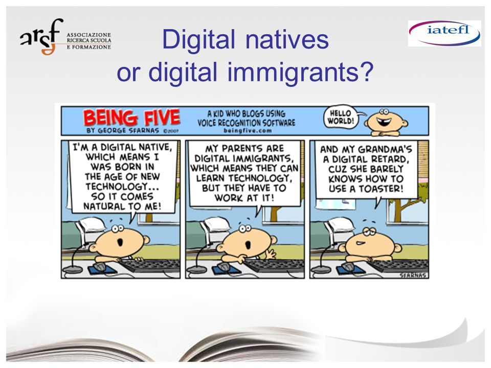 Digital natives or digital immigrants?
