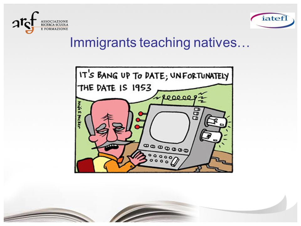 Immigrants teaching natives…