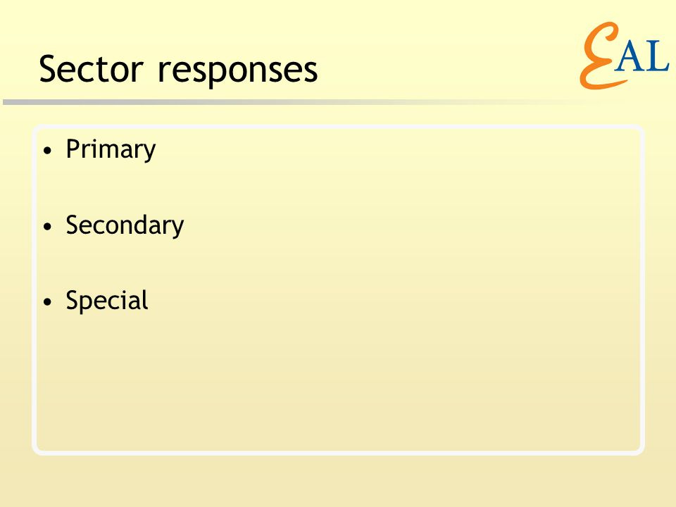 Sector responses Primary Secondary Special