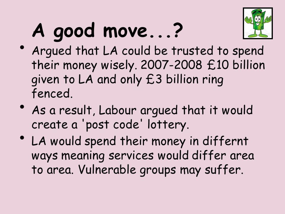 A good move.... Argued that LA could be trusted to spend their money wisely.