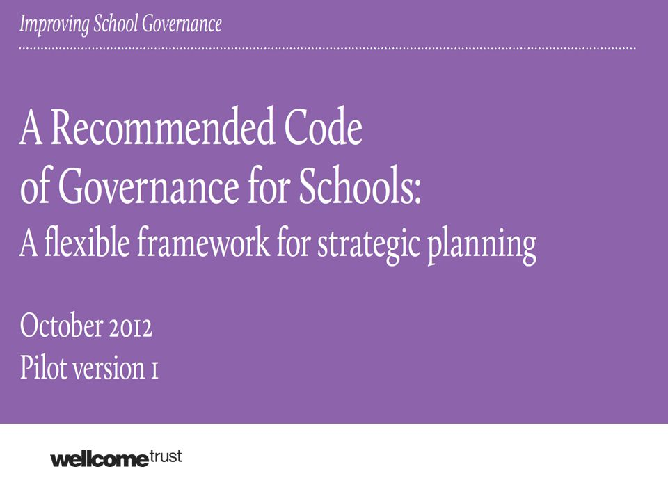 Pilot of the Recommended Code In 21 schools in England, 2012 – 2104 Primary, secondary, special, LA, academy …..