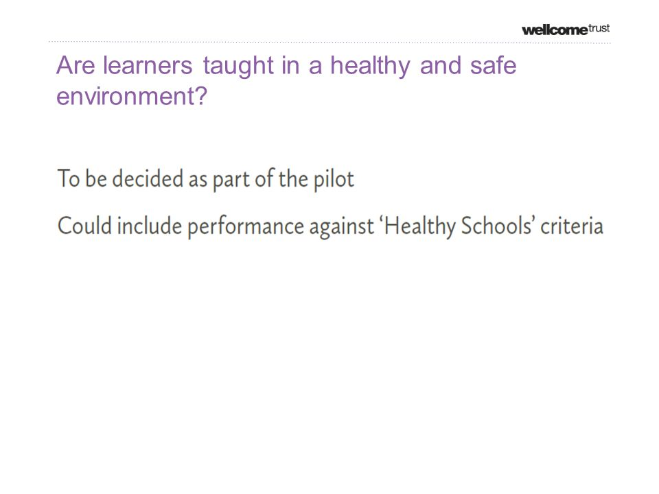 Are learners taught in a healthy and safe environment