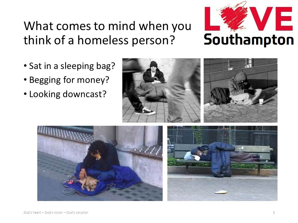 What comes to mind when you think of a homeless person.