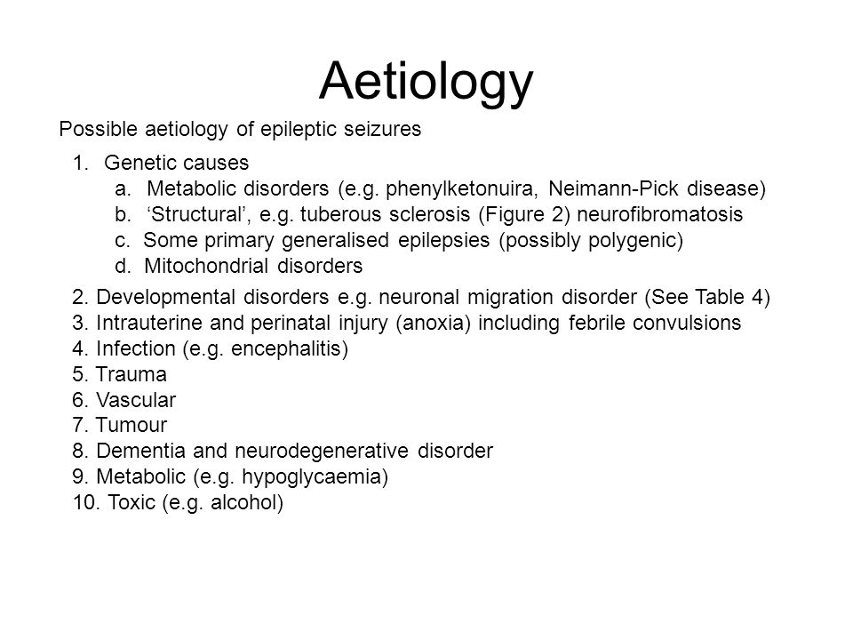 Aetiology Causes of epilepsy in a community study of first seizures Trauma3% Vascular15% Tumours6% Infections2% Degenerative6% Alcohol7% Cryptogenic / idiopathic61%