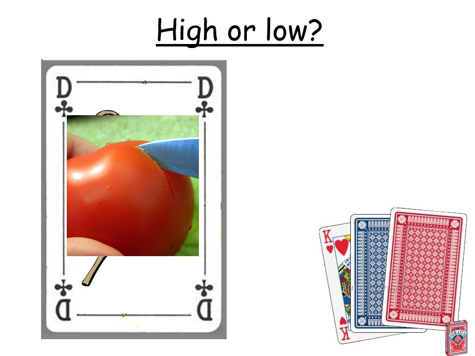 High or low?