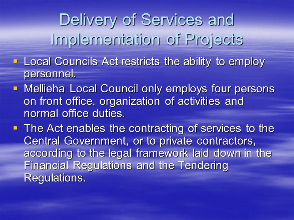 Delivery of Services and Implementation of Projects  Local Councils Act restricts the ability to employ personnel.