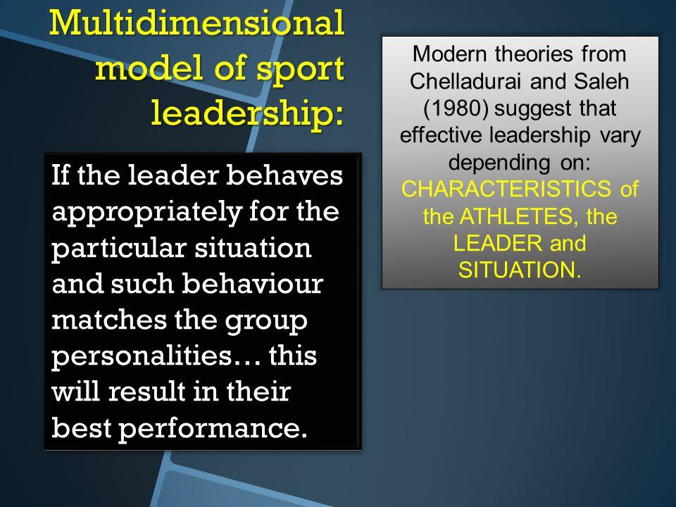 Multidimensional model of sport leadership: Modern theories from Chelladurai and Saleh (1980) suggest that effective leadership vary depending on: CHA