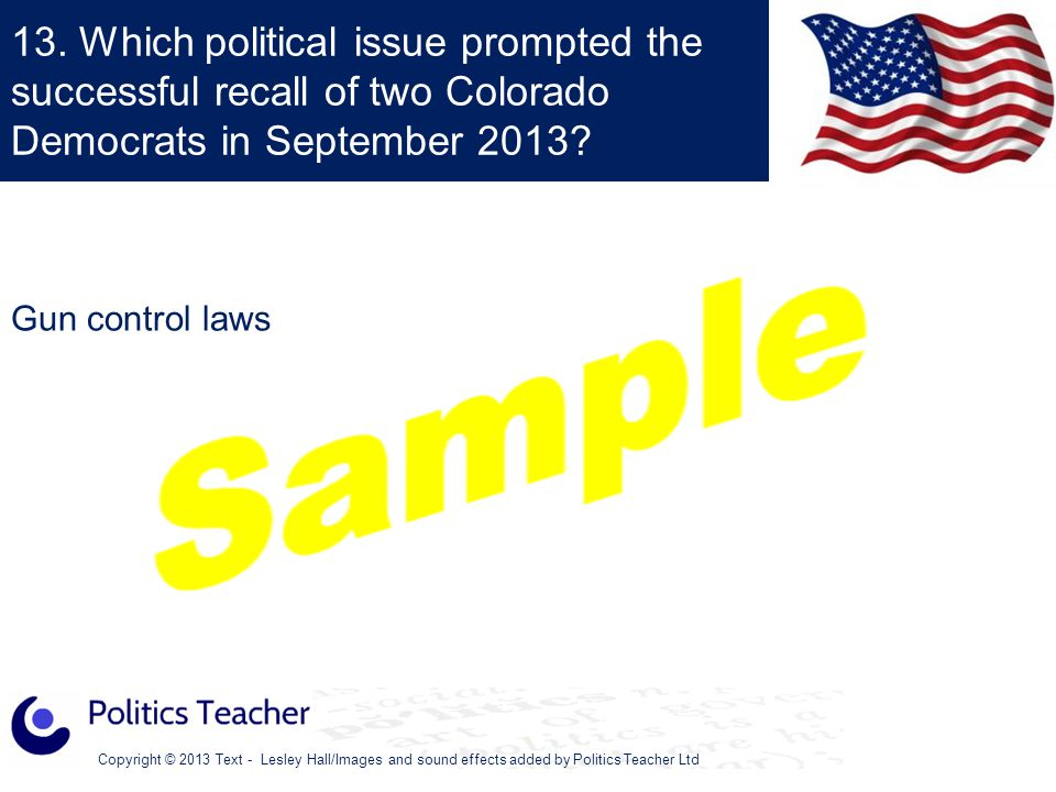 Copyright © 2013 Text - Lesley Hall/Images and sound effects added by Politics Teacher Ltd 12.