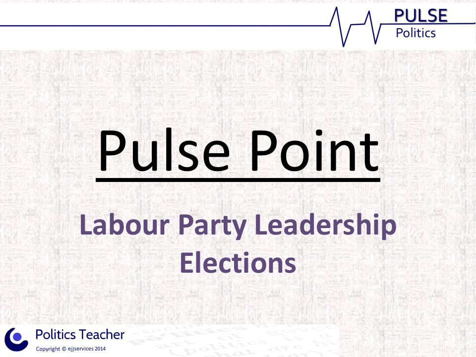 Pulse Point Labour Party Leadership Elections
