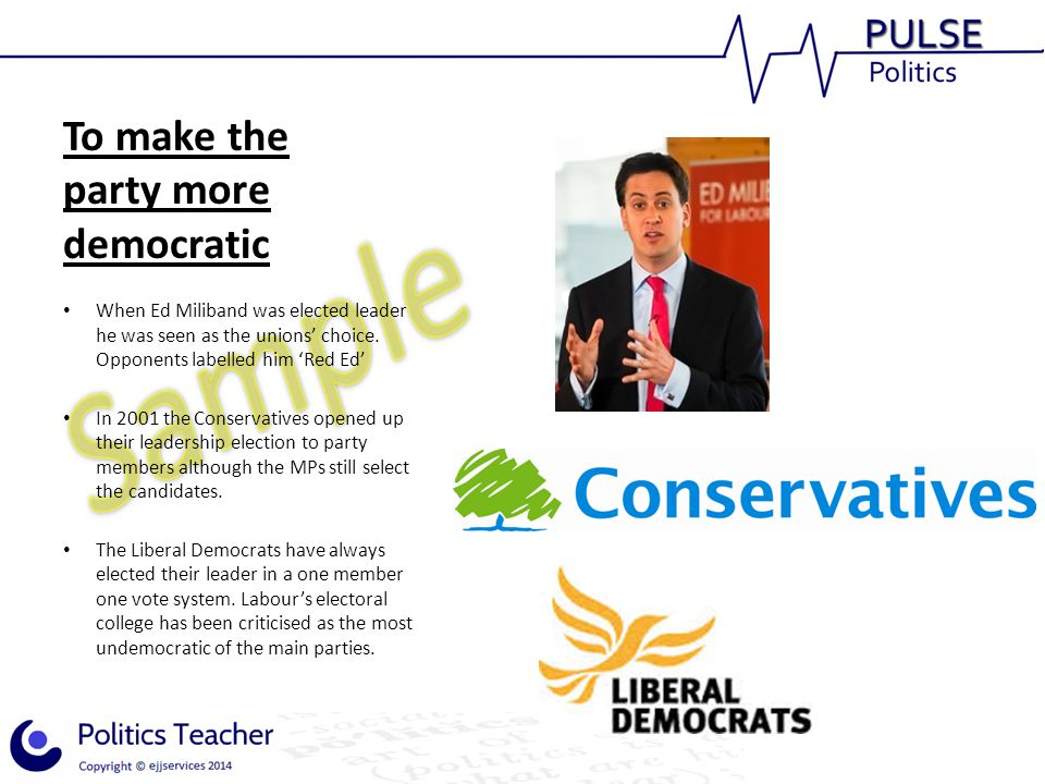 To make the party more democratic When Ed Miliband was elected leader he was seen as the unions' choice.
