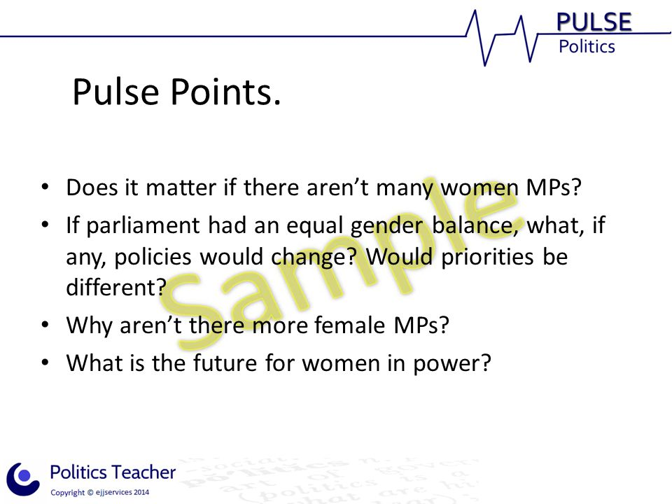 Pulse Points. Does it matter if there aren't many women MPs.