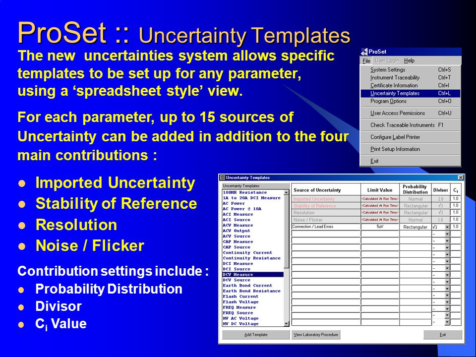 The new uncertainties system allows specific templates to be set up for any parameter, using a 'spreadsheet style' view. ProSet :: Uncertainty Templat