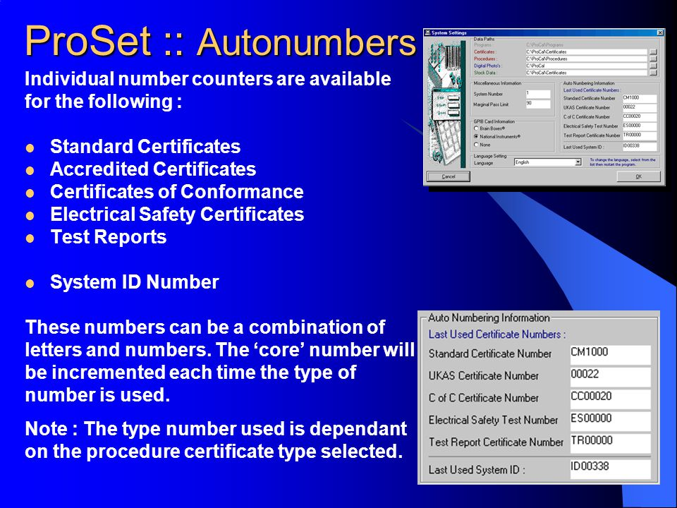 ProSet :: Autonumbers Individual number counters are available for the following : Standard Certificates Accredited Certificates Certificates of Confo