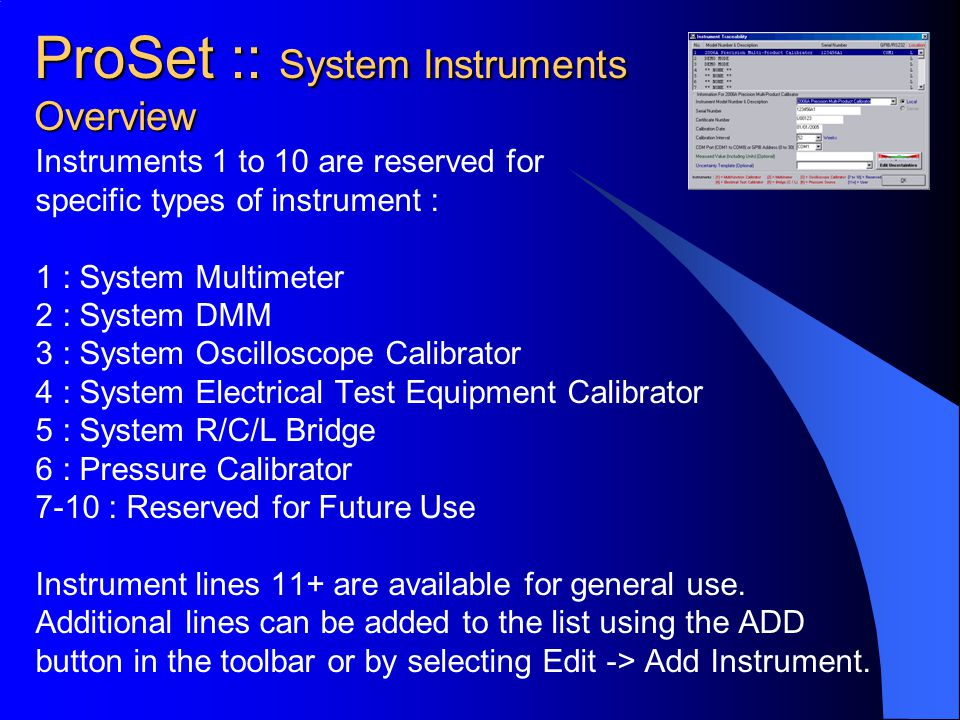 ProSet :: System Instruments Overview Instruments 1 to 10 are reserved for specific types of instrument : 1 : System Multimeter 2 : System DMM 3 : Sys
