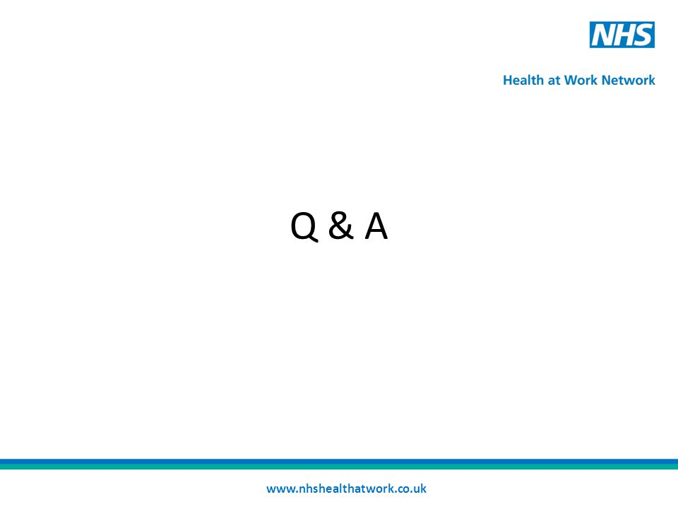 Q & A www.nhshealthatwork.co.uk