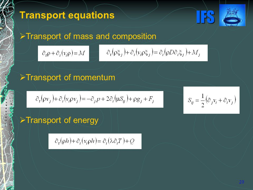 IFS 20  Transport of mass and composition  Transport of momentum  Transport of energy Transport equations