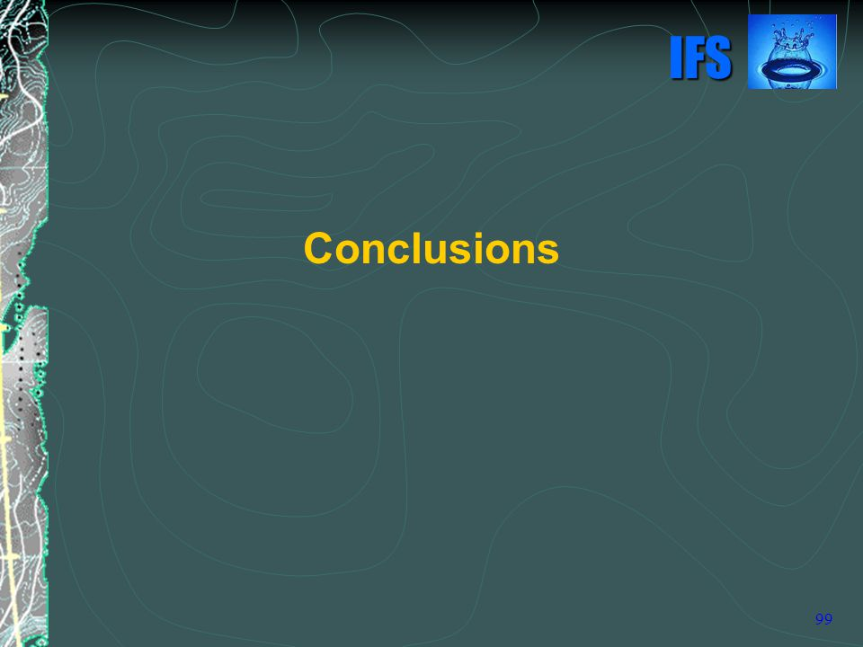 IFS 99 Conclusions