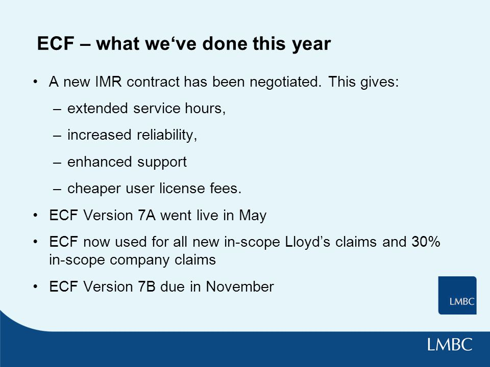 ECF – what we've done this year A new IMR contract has been negotiated.