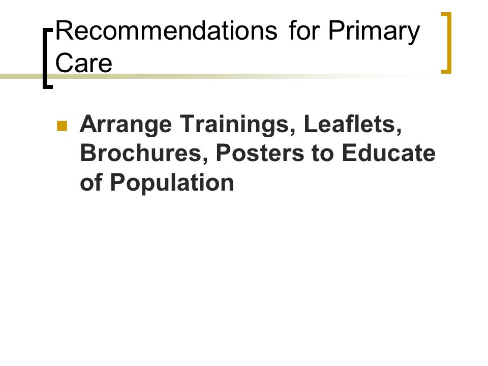 Recommendations for Primary Care Arrange Trainings, Leaflets, Brochures, Posters to Educate of Population