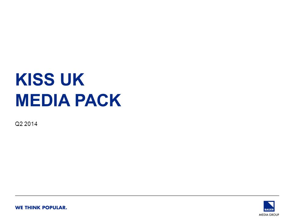 KISS UK MEDIA PACK Q2 2014