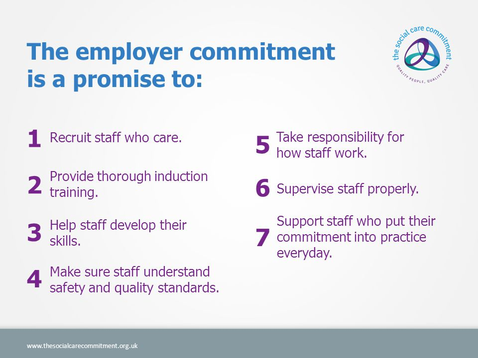 The employer commitment is a promise to: Recruit staff who care.