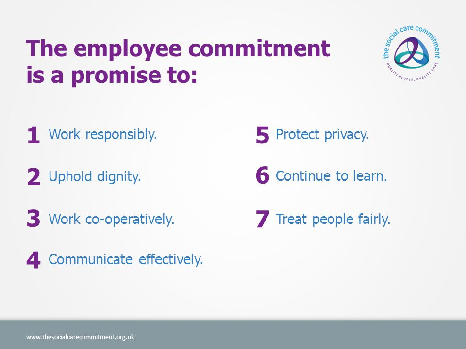 How the commitment improves quality A care provider that makes the commitment is promising people who need care and support services that it will put care values into practice.