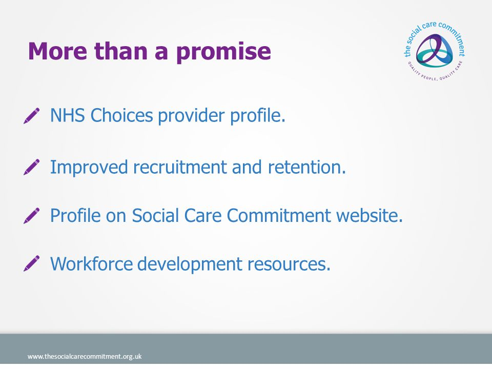 Making the commitment means doing the tasks www.thesocialcarecommitment.org.uk There are three types of tasks: identifying and sharing good practice finding out information and sharing it discuss issues.