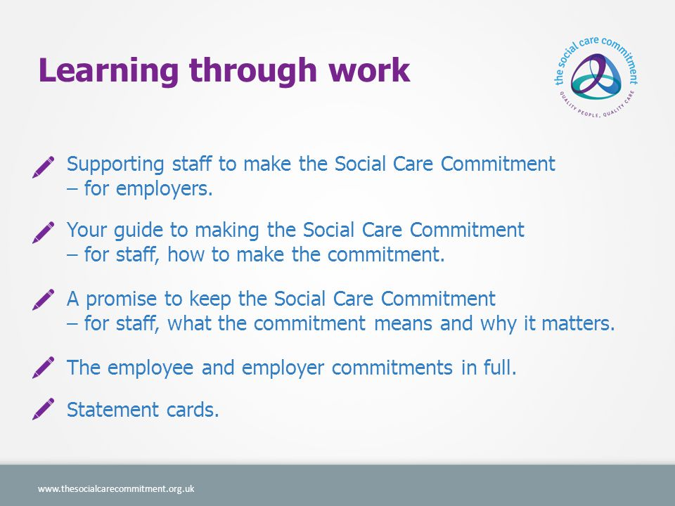 How it works www.thesocialcarecommitment.org.uk Making the commitment is voluntary.