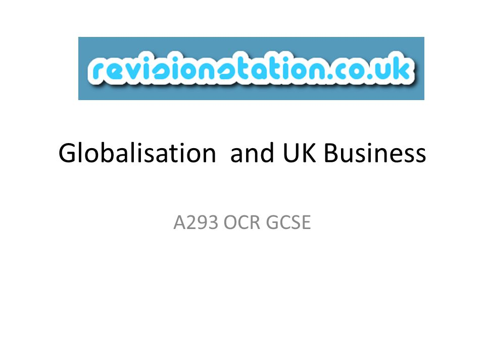 Globalisation and UK Business A293 OCR GCSE