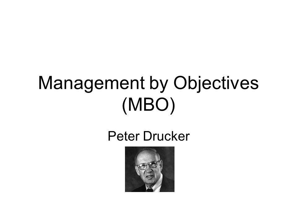 Management by Objectives (MBO) Peter Drucker