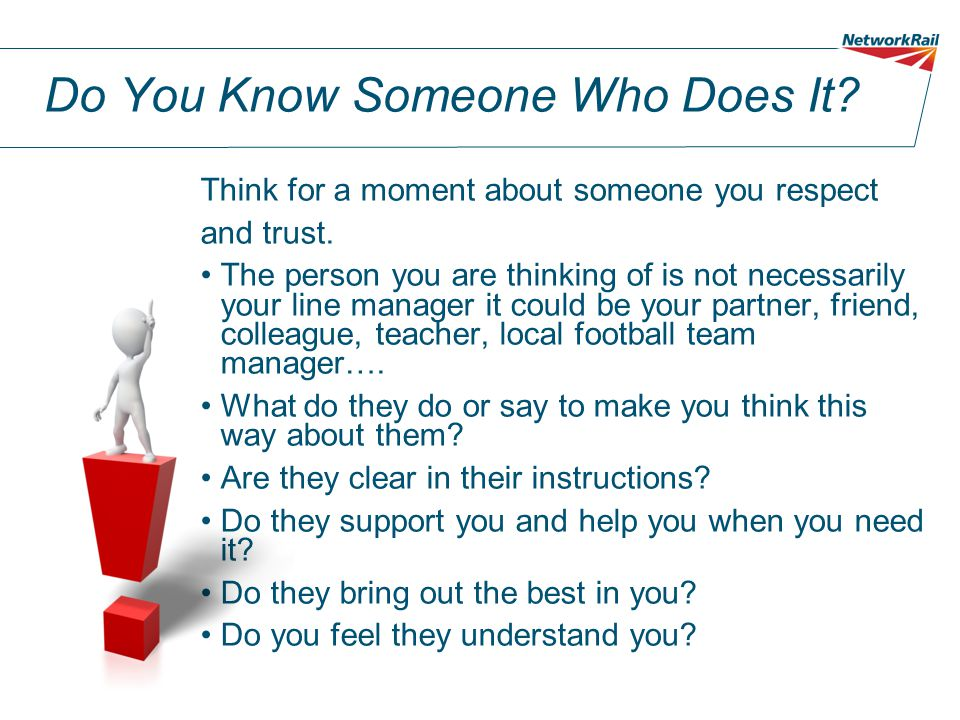 Do You Know Someone Who Does It.Think for a moment about someone you respect and trust.