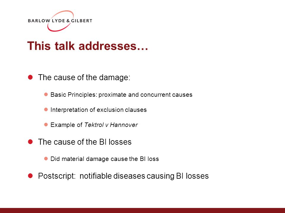 Causation in a traditional BI policy Standard BI policy requires damage to property and the BI loss to flow from that.
