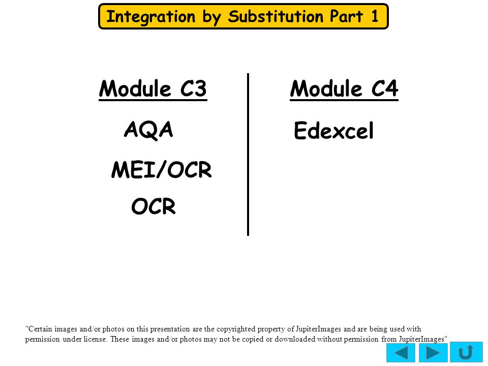 Integration by Substitution Part 1 Definite integration We work in exactly the same way BUT we must also substitute for the limits, since they are values of x and we are changing the variable to u.