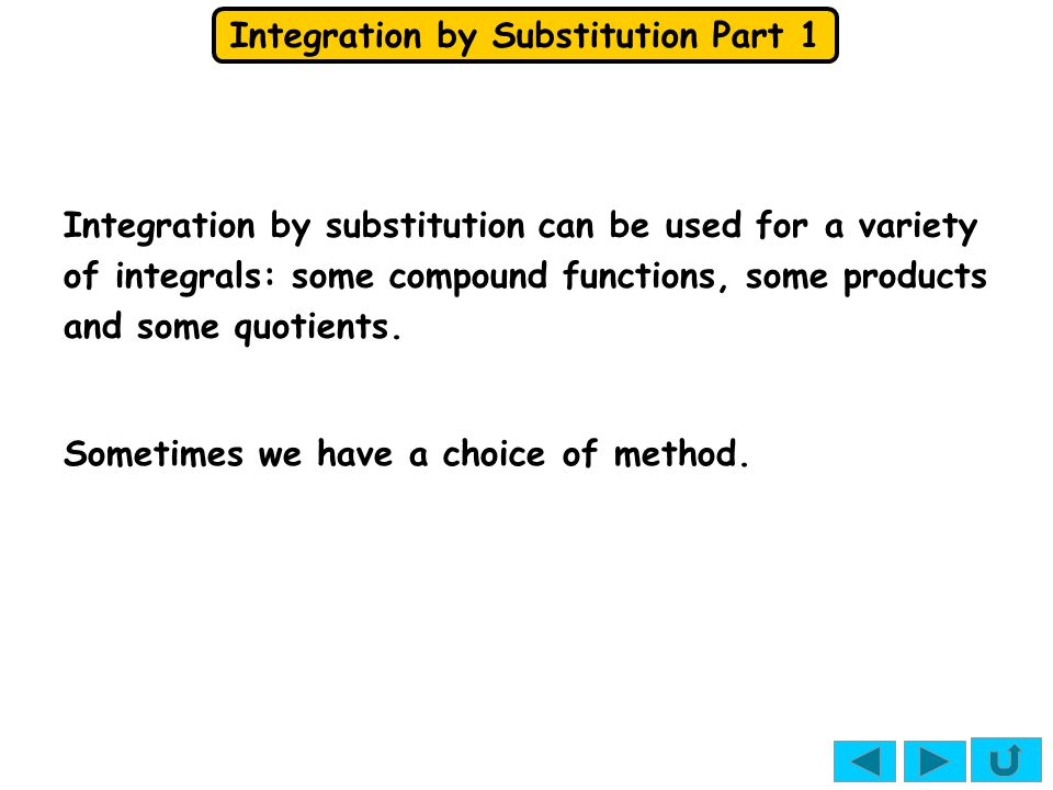 Integration by Substitution Part 1 e.g. 1 Let Limits: So,