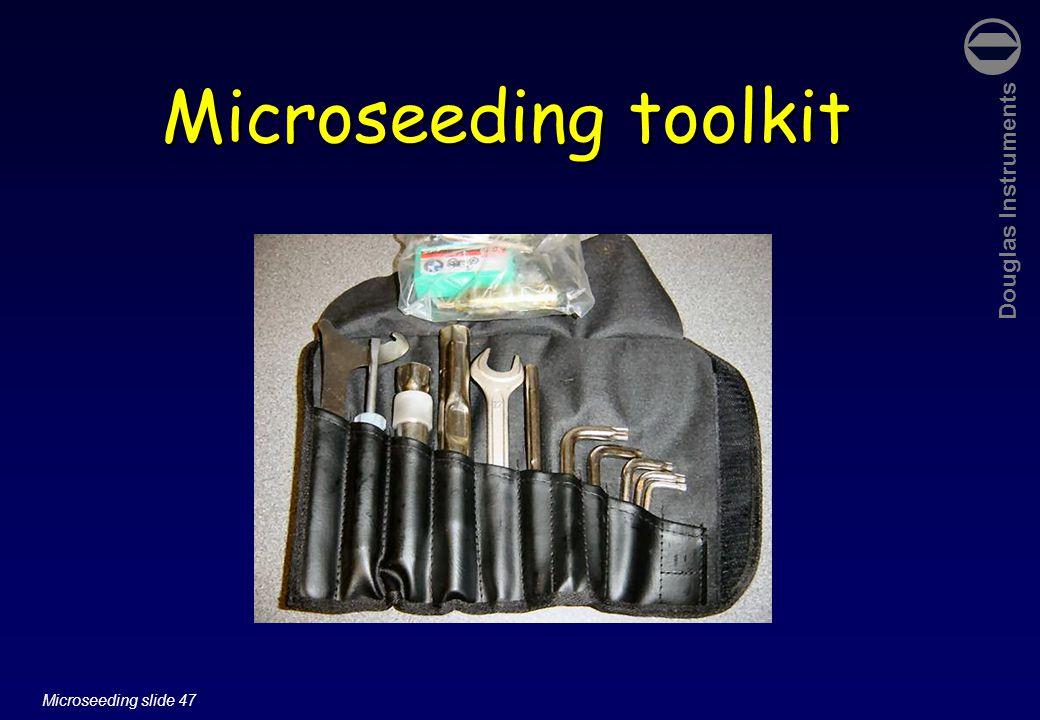 Douglas Instruments Microseeding slide 47 Microseeding toolkit