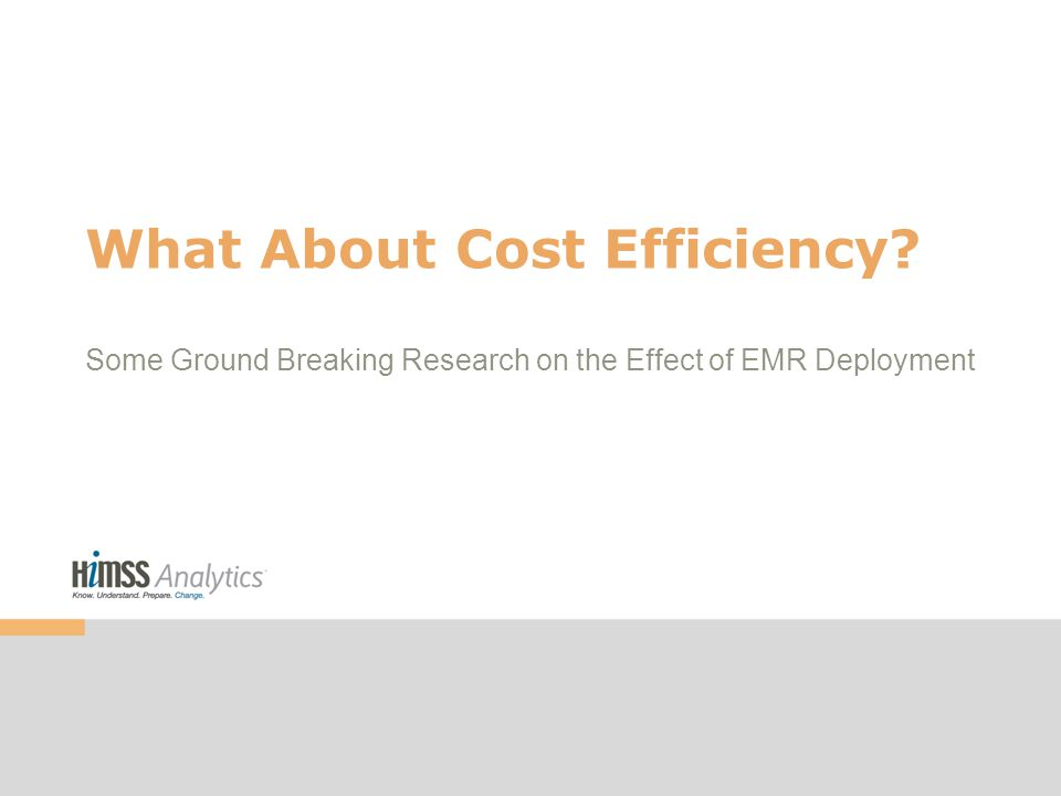 What About Cost Efficiency? Some Ground Breaking Research on the Effect of EMR Deployment