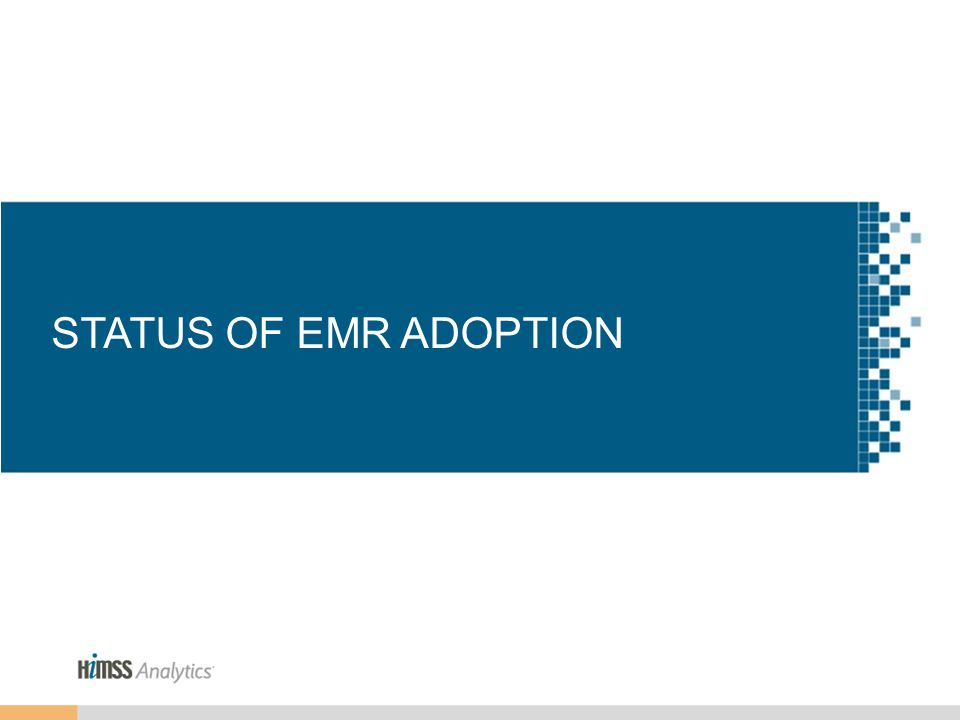 STATUS OF EMR ADOPTION