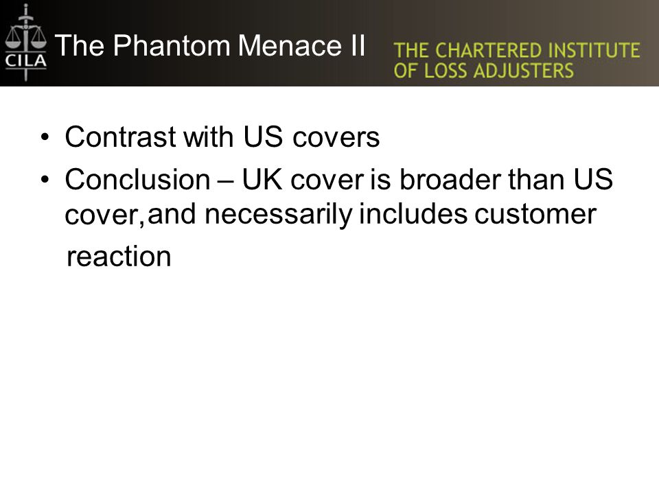 The Phantom Menace II Contrast with US covers Conclusion – UK cover is broader than US cover, and necessarily includes customer reaction and necessari