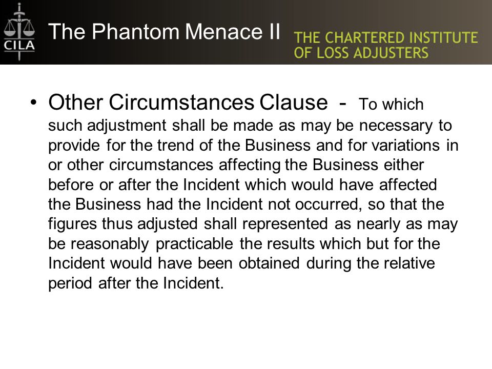 The Phantom Menace II Other Circumstances Clause - To which such adjustment shall be made as may be necessary to provide for the trend of the Business