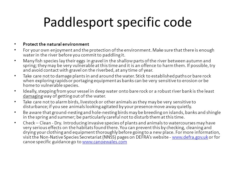 Paddlesport specific code Protect the natural environment For your own enjoyment and the protection of the environment.