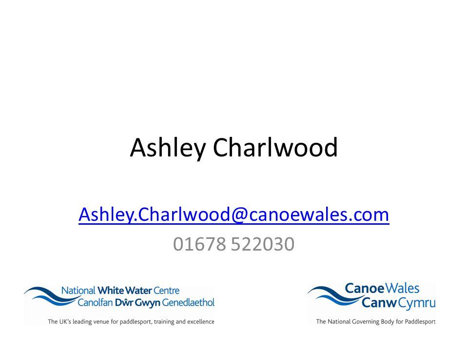 Ashley Charlwood Ashley.Charlwood@canoewales.com 01678 522030