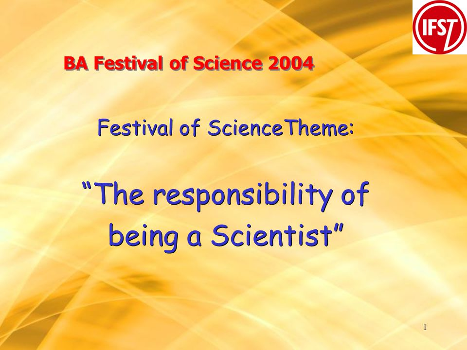 12 Institute of Food Science & Technology A theory is based on interpretation of current knowledge, and it is thus open to challenge: 1.