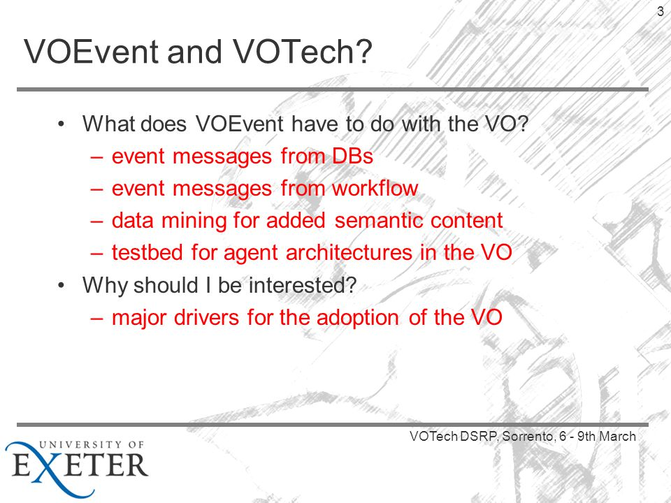VOTech DSRP, Sorrento, 6 - 9th March 4 What we've done so far.