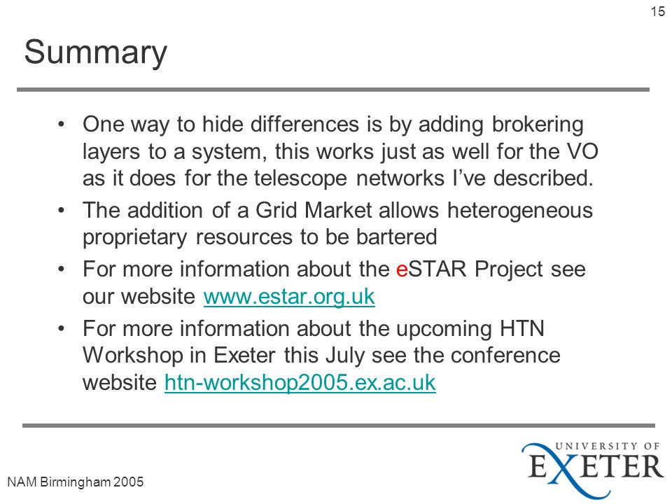 NAM Birmingham Summary One way to hide differences is by adding brokering layers to a system, this works just as well for the VO as it does for the telescope networks I've described.
