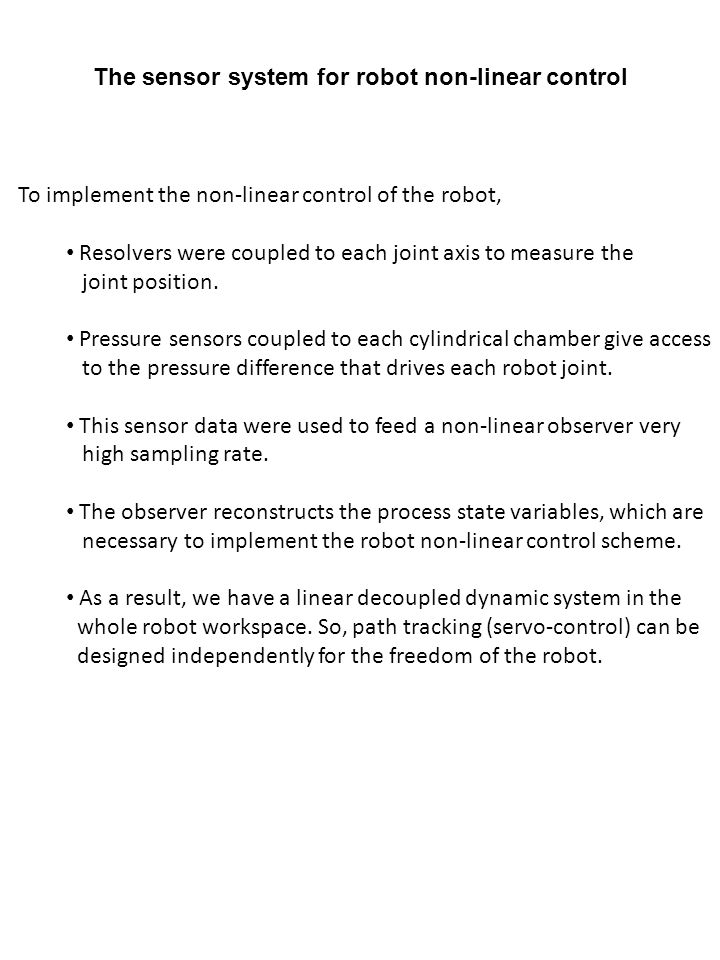 To implement the non-linear control of the robot, Resolvers were coupled to each joint axis to measure the joint position.