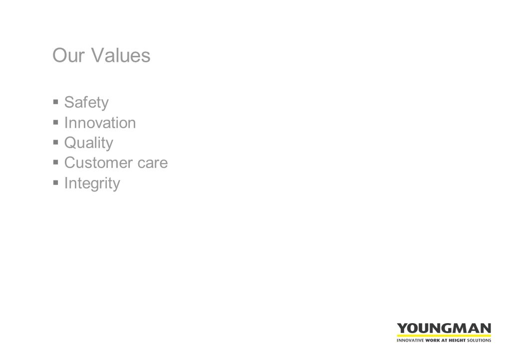 Our Values  Safety  Innovation  Quality  Customer care  Integrity